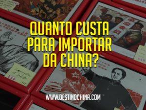 Quanto-custa-para-importar-da-China-