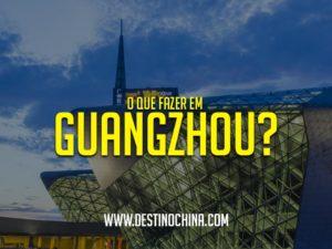 o-que-fazer-em-guangzhou