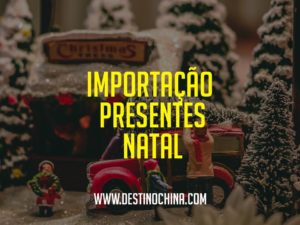 Dicas para importar presentes para o natal 4